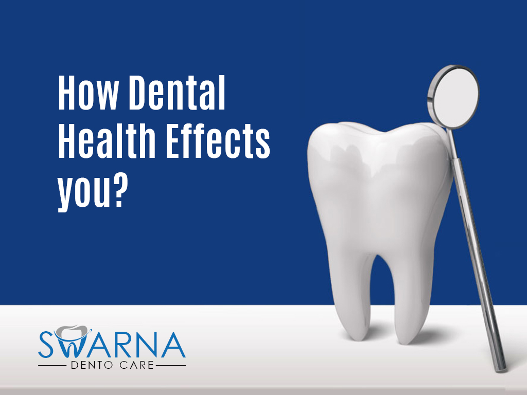 How Dental Health Effects you?