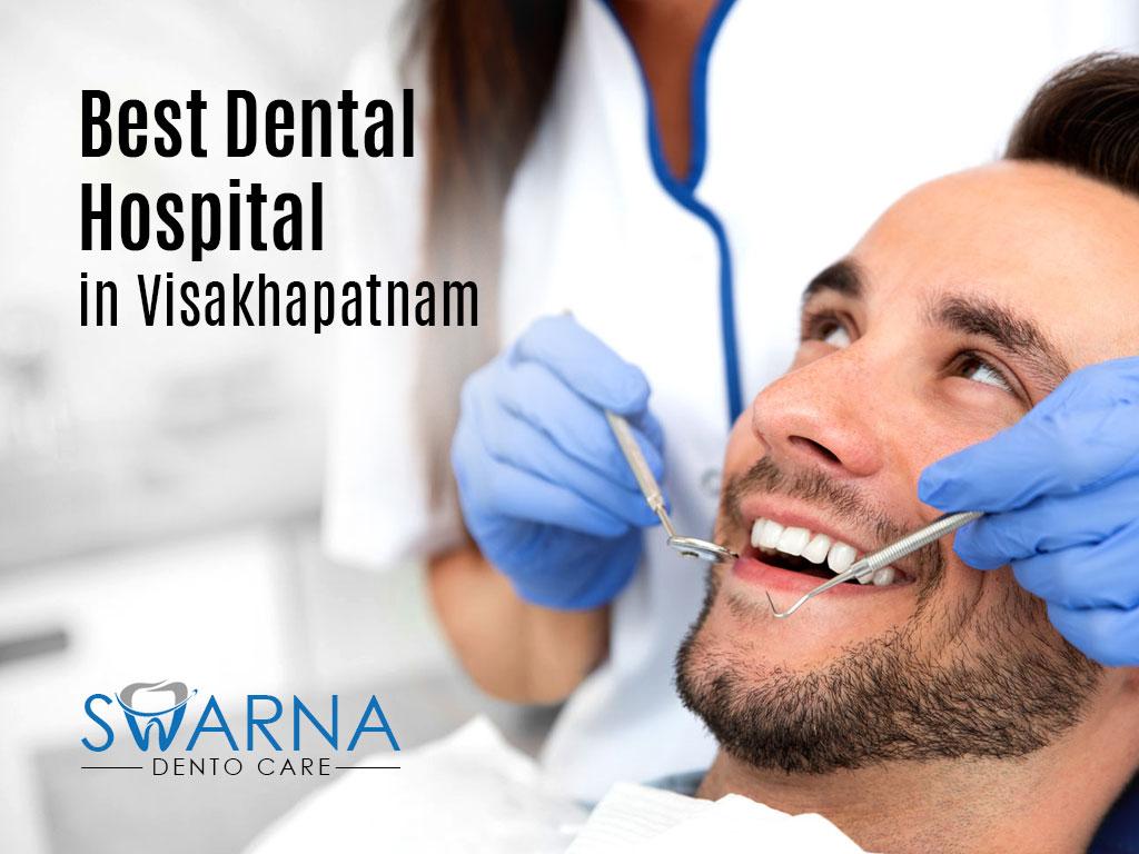 Best Dental Hospital in Visakhapatnam - Swarna Dento Care