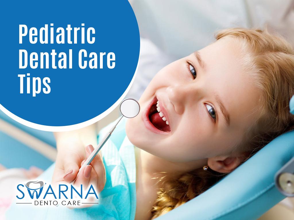 Pediatric Dental Tips - Swarna Dento Care